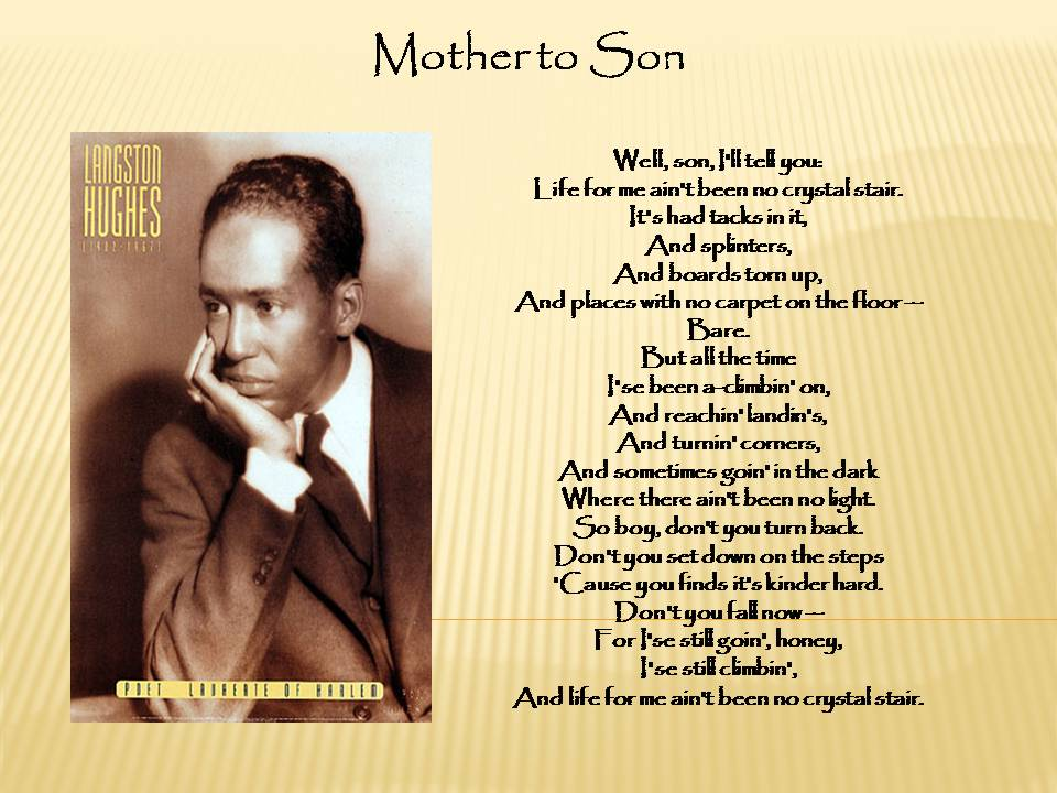 "One of langstons poems written about his mother titled ""Mother to Son ..."