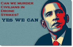 obama-poster-can-we-murder-civilians-in-drone-strikes-yes-we-can
