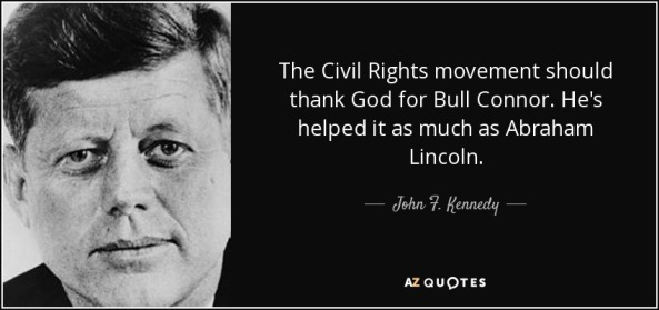 quote-the-civil-rights-movement-should-thank-god-for-bull-connor-he-s-helped-it-as-much-as-john-f-kennedy-121-80-94